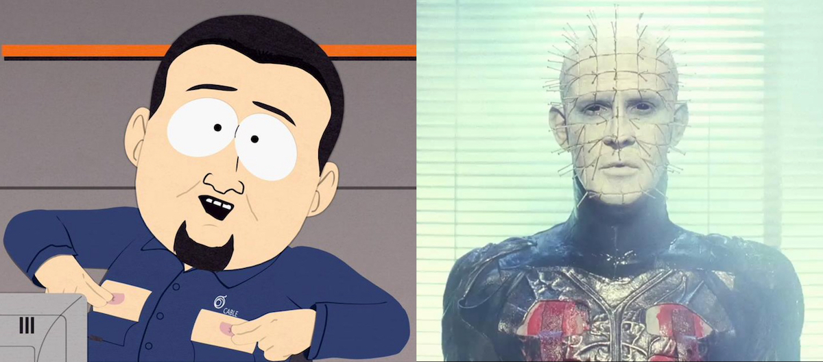 South Park's Cable Guy and Pinhead.
